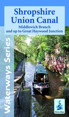 Shropshire Union Canal: Middlewich Branch and Up to Great Haywood JCT