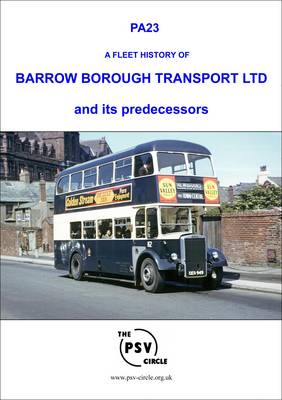 A Fleet History of Barrow Borough Transport and Its Predecessors: PA23