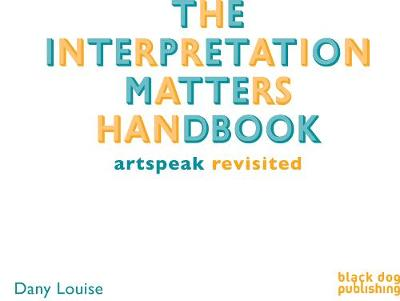The Interpretation Matters Handbook: Artspeak for the Public