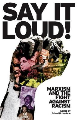 Say It Loud!: Marxism and the Fight Against Racism