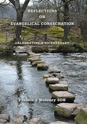 Reflections on Evangelical Consecration: Celebrating a Bicentenary