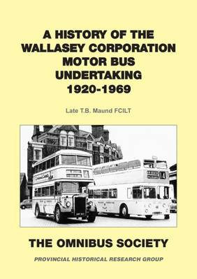 A History of the Wallasey Corporation Motor Bus Undertaking: 1920-1969