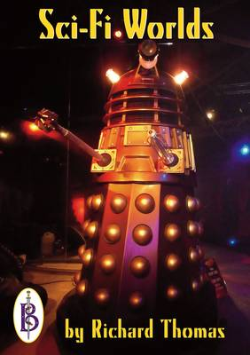 Sci-Fi Worlds: Doctor Who, Doomwatch and Other Cult TV Shows