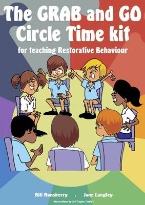 The Grab and Go Circle Time Kit: For Teaching Restorative Behaviour