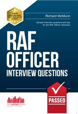 RAF Officer Interview Questions and Answers: How to Pass the RAF Officer Aircrew and Selection Centre Interviews