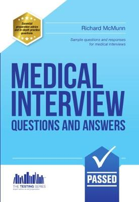 Medical Interview Questions and Answers: Sample Interview Questions for the Medical Profession Interview and the Medical School Interview