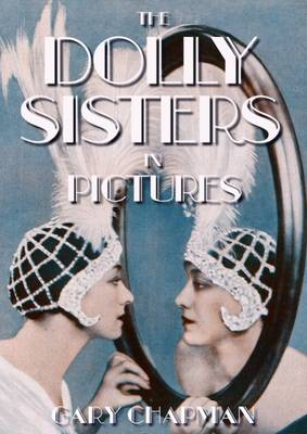 The The Dolly Sisters in Pictures