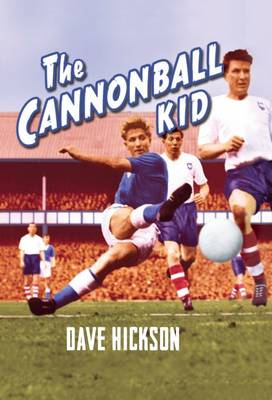 Dave Hickson: The Cannonball Kid