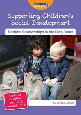Supporting Children's Social Development: Updated to Reflect the 2012 Revised EYFS