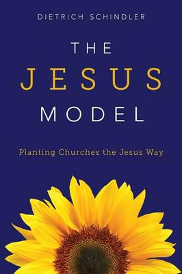 The JESUS Model: Planting Churches the Jesus Way