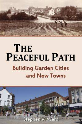 The Peaceful Path: Building Garden Cities and New Towns