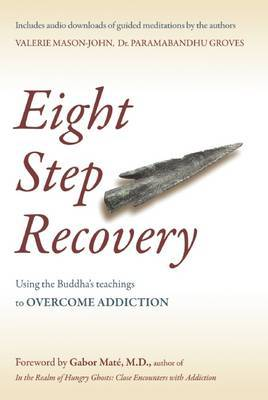 Eight Step Recovery: Using the Buddha's Teachings to Overcome Addiction