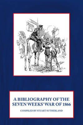 A Bibliography of the Seven Weeks War