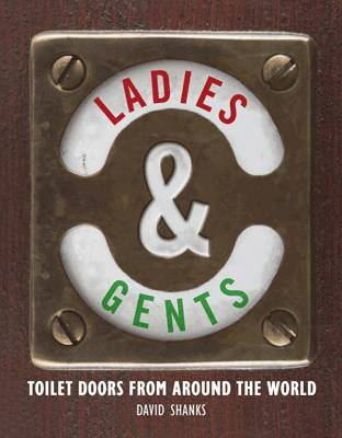 Ladies and Gents: Toilet Doors from Around the World