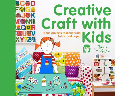 Creative Craft with Kids: 15 fun projects to make from fabric and paper