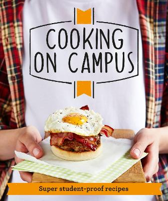 Good Housekeeping Cooking on Campus: Super Student-Proof Recipes