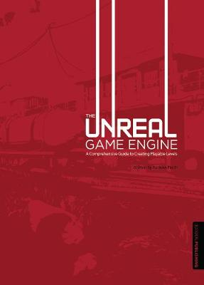 Unreal Game Engine: A Comprehensive Guide to Creating Playable Levels