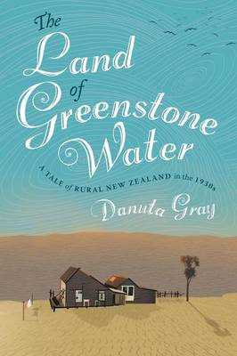 The Land of Greenstone Water: A Rural Tale of New Zealand in the 1930s