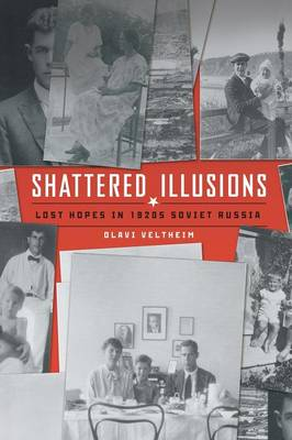 Shattered Illusions: Lost Hopes in 1920s Soviet Russia
