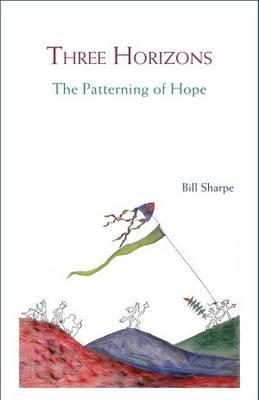 Three Horizons: The Patterning of Hope