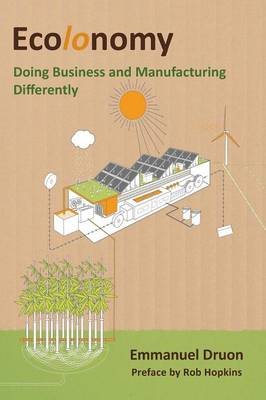 Ecolonomy: Doing Business and Manufacturing Differently