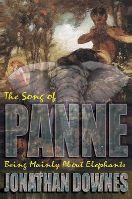The Song of Panne (Being Mainly about Elephants)