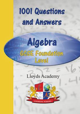 1001 Questions and Answers: Algebra - GCSE Foundation Level
