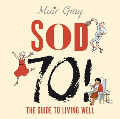 SOD 70!: The Guide to Living Well