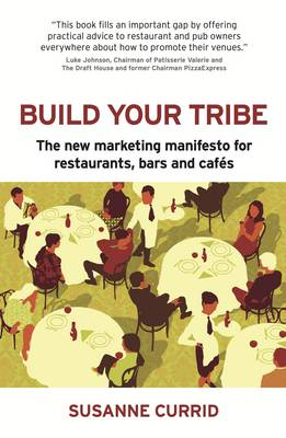 BUILD YOUR TRIBE: The new marketing manifesto for restaurants, bars and cafes