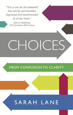 Choices: From confusion to clarity