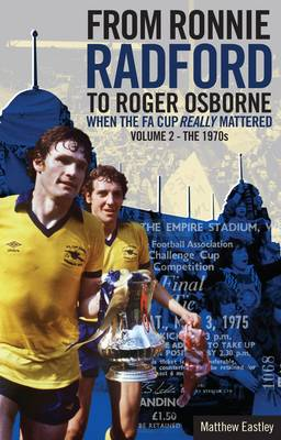 From Ronnie Radford to Roger Osborne: The 1970s