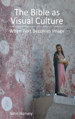The Bible as Visual Culture: When Text Becomes Image