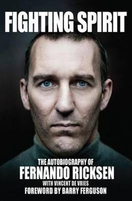 Fighting Spirit: The Autobiography of Fernando Ricksen