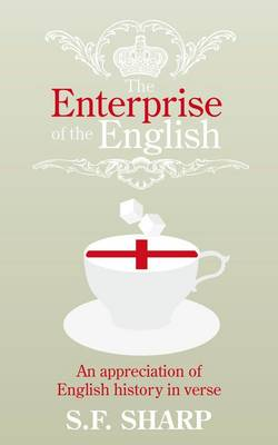 The Enterprise of the English: An Appreciation of English History in Verse