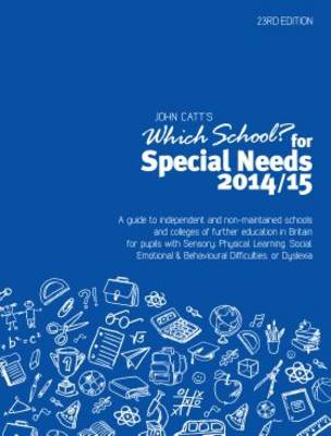 Which School? For Special Needs 2014/15: A Guide to Independent & Non-Maintained Schools & Colleges of Further Education in Britain for Pupils with Sensory, Physical, Learning, Social, Emotional & Behavioural Difficulties, or Dyslexia.