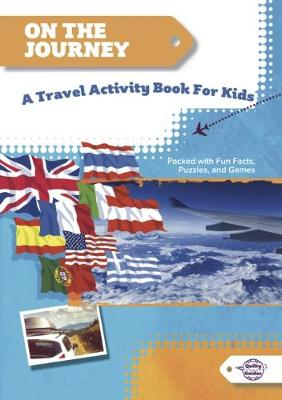 On the Journey: Packed with Information and Fun Activities to Help You Get the Most Out of Your Holiday.