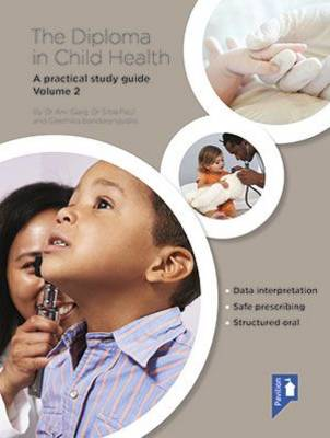 The Diploma in Child Health: A Practical Study Guide: Volume 2