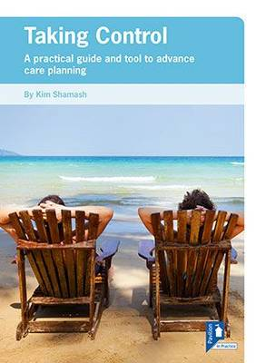 Taking Control: A Practical Guide and Tool for Advance Care Planning