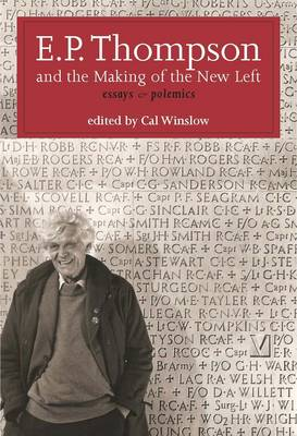 E. P. Thompson and the Making of the New Left: Essays and Polemics