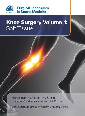 EFOST Surgical Techniques in Sports Medicine - Knee Surgery Vol.1: Soft Tissue