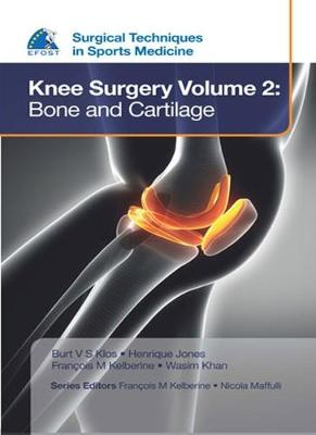 EFOST Surgical Techniques in Sports Medicine - Knee Surgery Vol.2: Bone and Cartilage
