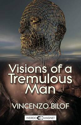 Visions of a Tremulous Man