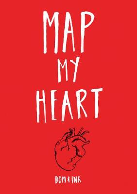 Map My Heart: My Love-Life in Doodles