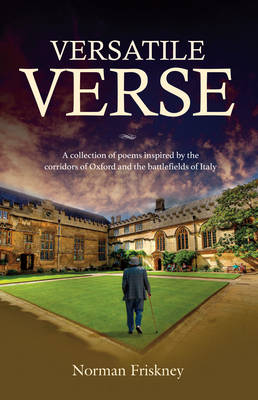 Versatile Verse: A collection of poems inspired by the corridors of Oxford and the battlefields of Italy