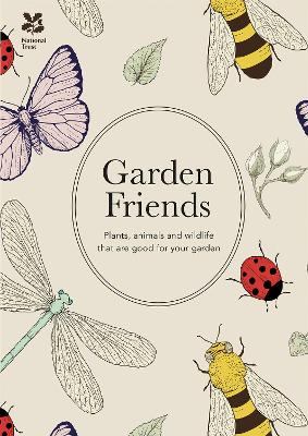 Garden Friends (2016 edition): Plants, animals and wildlife that are good for your garden
