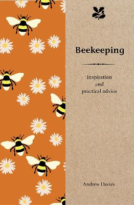 Beekeeping inspiration and practical advice for beginners andrew t davies foyles bookstore - Beekeeping beginners small business ...
