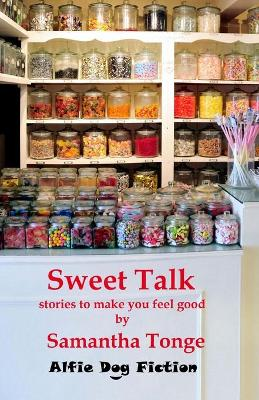 Sweet Talk: Stories to Make You Feel Good