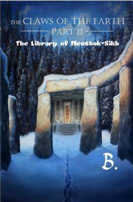 The Claws of the Earth: The Library of Menthok-Sikh: Part II