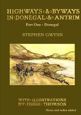 Highways and Byways in Donegal and Antrim: Part One: Donegal