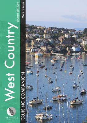 West Country Cruising Companion: A Yachtsman's Pilot and Cruising Guide to Ports and Harbours from Portland Bill to Padstow